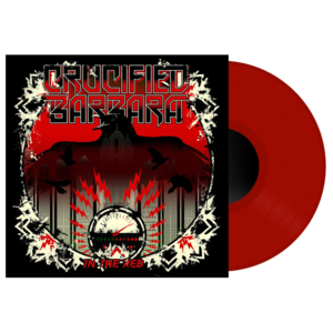 Crucified Barbara - In The Red, Red Vinyl (Limited Edition)